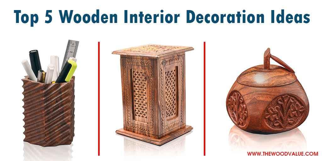 Top 5 Wooden Interior Decoration Ideas